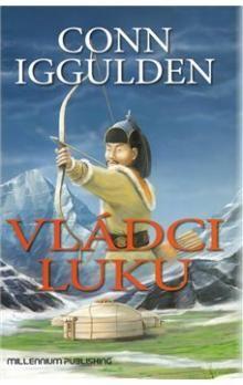 Conn Iggulden: Vládci luku cena od 262 Kč