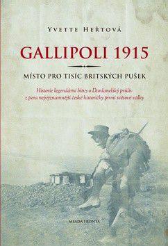Yvette Heřtová: Gallipoli 1915 - Místo pro tisíc britských pušek cena od 239 Kč