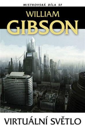 William Gibson: Virtuální světlo - 3. vydání cena od 180 Kč