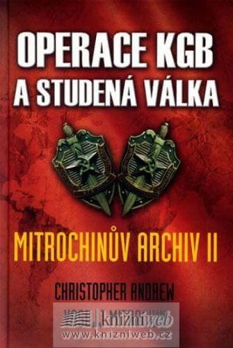 Christopher Andrew, Vasilij Mitrochin: Operace KGB a studená válka (Mitrochinův archiv II) - Leda cena od 235 Kč