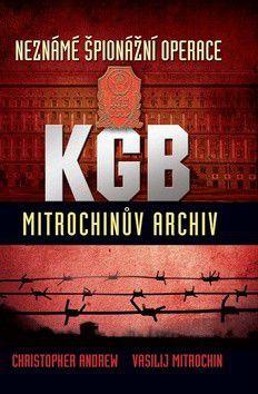 Christopher Andrew, Vasilij Mitrochin: Neznámé špionážní operace KGB cena od 208 Kč