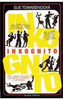 Sue Townsend: Inkognito - 2. vydání cena od 214 Kč