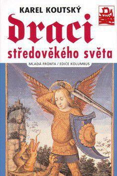 Karel Koutský: Draci středověkého světa cena od 0 Kč