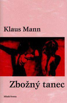 Klaus Mann: Zbožný tanec cena od 193 Kč