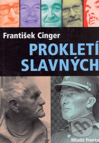 František Cinger: Prokletí slavných cena od 265 Kč