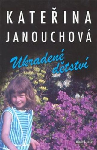 Kateřina Janouchová: Ukradené dětství cena od 93 Kč