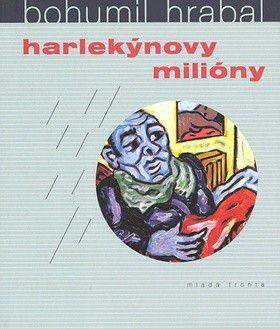 Bohumil Hrabal: Harlekýnovy milióny cena od 185 Kč