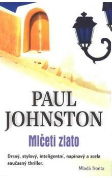 Paul Johnston: Mlčeti zlato cena od 163 Kč
