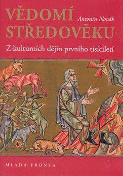 Antonín Novák: Vědomí středověku cena od 349 Kč