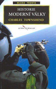 Charles Townshend: Historie moderní války cena od 252 Kč