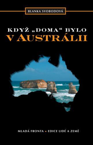 """Blanka Svobodová: Když """"doma"""" bylo v Austrálii cena od 304 Kč"""
