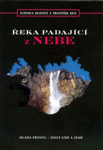 Ludmila Keleová, František Kele: Řeka padající z nebe cena od 278 Kč