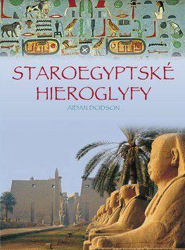 Aidan Dodson: Staroegyptské hieroglyfy cena od 397 Kč