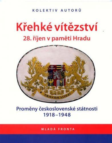 Vratislav Doubek: Křehké vítězství 28. říjen v paměti Hradu cena od 198 Kč