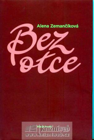 Alena Zemančíková: Bez otce cena od 158 Kč