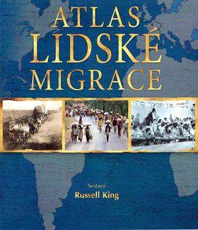 Russel King: Atlas lidské migrace cena od 0 Kč