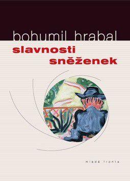 Bohumil Hrabal: Slavnosti sněženek cena od 0 Kč