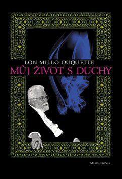 Lon Milo Duquette: Můj život s duchy cena od 199 Kč