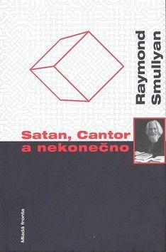 Raymond Smullyan: Satan, cantor a nekonečno cena od 0 Kč