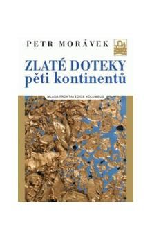 Petr Morávek: Zlaté doteky pěti kontinentů cena od 317 Kč