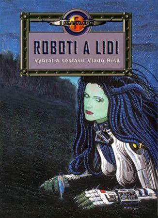 Vlado Ríša: Roboti a lidi cena od 199 Kč