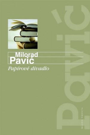 Milorad Pavić: Papírové divadlo cena od 169 Kč