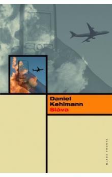 Daniel Kehlmann: Sláva cena od 199 Kč