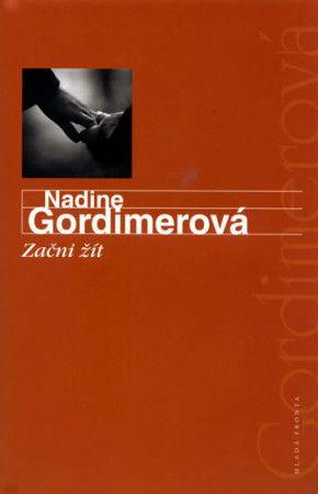 Nadine Gordimer: Začni žít cena od 184 Kč