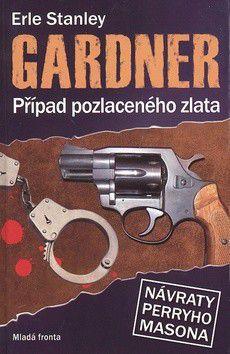 Erle Stanley Gardner: Případ pozlaceného zlata cena od 268 Kč