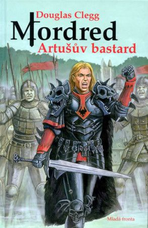 Douglas Clegg: Mordred - Artušův bastard cena od 199 Kč