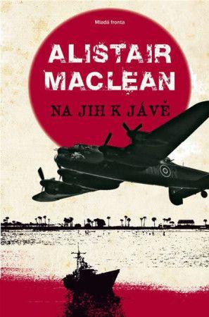 Alistair MacLean: Na jih k Jávě cena od 194 Kč