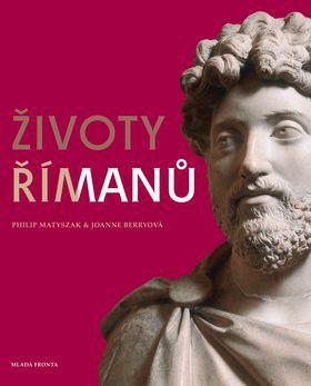 Philip Matyszak, Joanne Berry: Životy Římanů cena od 637 Kč