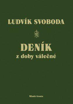 Ludvík Svoboda: Deník z doby válečné cena od 247 Kč