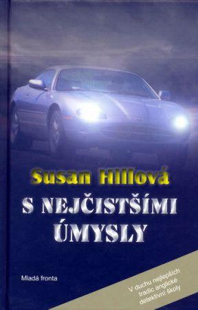 Susan Hill: S nejčistšími úmysly cena od 287 Kč