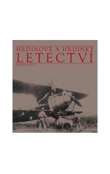Marck Bernard: Hrdinové a hrdinky letectví cena od 239 Kč