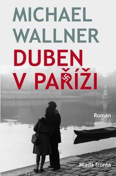 Michael Wallner: Duben v Paříži cena od 214 Kč