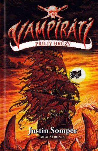 Justin Somper: Vampiráti - Příliv hrůzy cena od 237 Kč