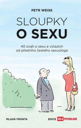 Petr Weiss, Vladimír Jiránek: Sloupky o sexu - 40 úvah o sexu a vztazích cena od 158 Kč