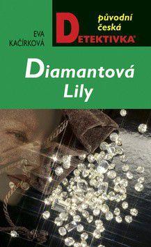 Eva Kačírková: Diamantová Lily (E-KNIHA) cena od 154 Kč