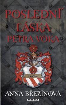 Anna Březinová: Poslední láska Petra Voka cena od 0 Kč