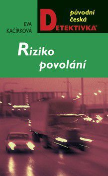 Eva Kačírková: Riziko povolání (E-KNIHA) cena od 154 Kč