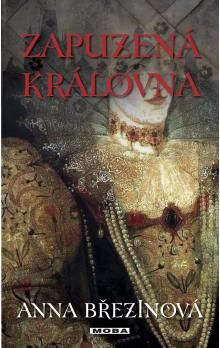 Anna Březinová: Zapuzená královna cena od 217 Kč