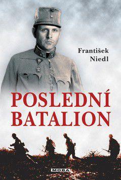 František Niedl: Poslední batalion (E-KNIHA) cena od 172 Kč
