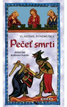 Vlastimil Vondruška: Pečeť smrti - Hříšní lidé království českého cena od 191 Kč