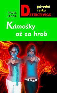 Pavel Jansa: Kámošky až za hrob cena od 199 Kč