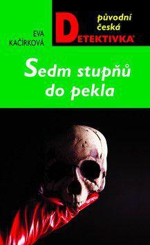 Eva Kačírková: Sedm stupňů do pekla cena od 217 Kč