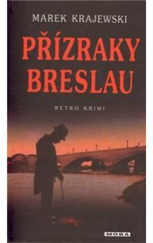 Marek Krajewski: Přízraky Breslau cena od 177 Kč