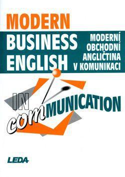 Miroslav Kaftan: Modern Business English in communication / Moderní obchodní angličtina v komunikaci cena od 321 Kč