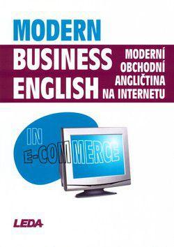Miroslav Kaftan: Modern Business English in E-Commerce / Moderní obchodní angličtina na internetu cena od 343 Kč