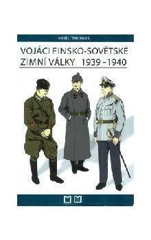 Nigel Thomas: Vojáci finsko-sovětské zimní války 1939-1940 cena od 230 Kč